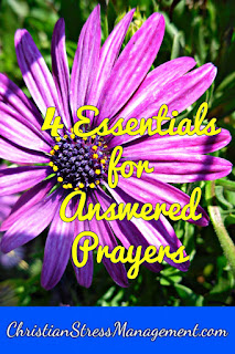4 Essentials for Answered Prayers