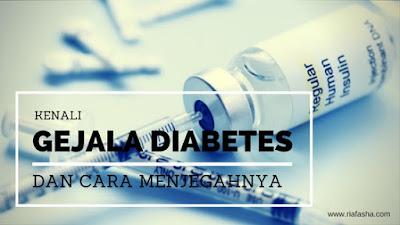 mengenali gejala diabetes dan bagaimana cara untuk mencegahnya