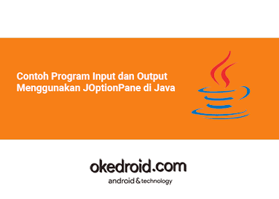 Contoh Program Input dan Output Data Nilai Menggunakan Penggunaan JOptionPane di Java