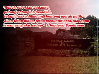 Pusat sejarah TNI MUSEUM SATRIAMANDALA Quote Jenderal Soedirman