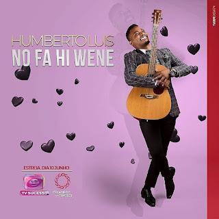 Humberto Luís - Nofa Hi Wene (2018) [DOWNLOAD]