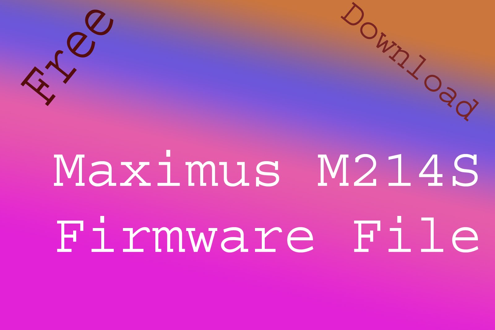 Maximus M214s Firmware File without password
