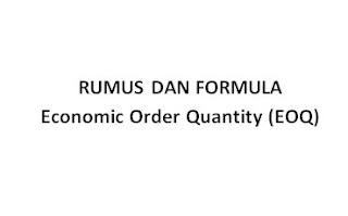 Rumus Dan Formula Economic Order Quantity (EOQ)