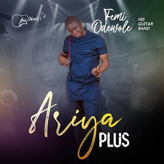 Femi Odewole And Guitar Band Live 2.0 - Ariya Plus