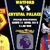 Agen Piala Dunia 2018 - Prediksi Watford vs Crystal Palace 21 April 2018