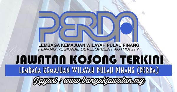 Jawatan Kosong 2017 di Lembaga Kemajuan Wilayah Pulau Pinang (PERDA) www.banyakjawatan.my