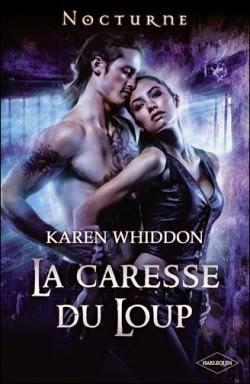 http://lachroniquedespassions.blogspot.fr/2014/07/la-caresse-du-loup-tome-4-karen-whiddon.html