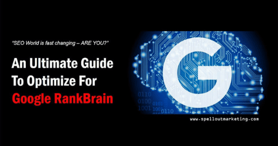 An Ultimate Guide To Optimize Website For Google RankBrain 2019 - Spell Out Marketing