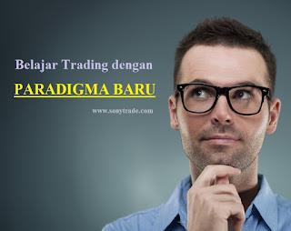 belajar trading dengan paradigma minset cara berpikir yang baru
