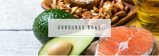 Gorduras Boas: devem ser introduzidas em nossa alimentação diária com sabedoria.