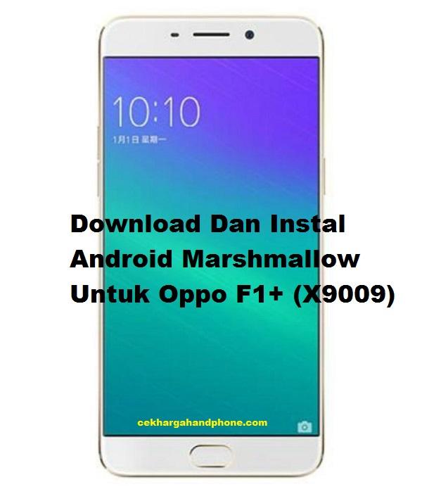 Download Dan Instal Android Marshmallow Untuk Oppo F1
