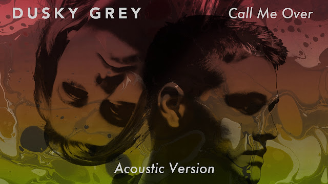 Dusky Grey Unveil Acoustic Version Of 'Call Me Over'