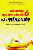 Bồi Dưỡng Học Sinh Vào Lớp 6 Môn Tiếng Việt - Trần Thị Hiền Lương