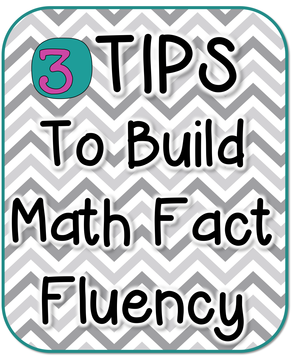 3 Tips To Build Math Fact Fluency