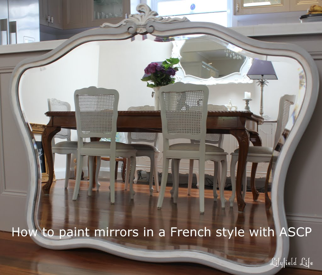 Lilyfield Life Painting Mirrors In Chalk Paint Made Easy