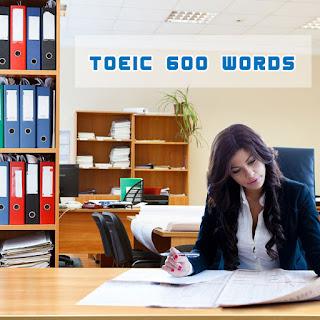 เตรียมสอบโทอิคมาดูคำศัพท์ที่ใช้ออกข้อสอบโทอิคกันครับ [TOEIC 600 WORDS]
