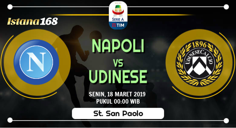 Prediksi Napoli vs Udinese 18 Maret 2019