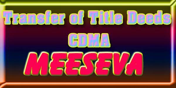 Transfer of Title Deeds – CDMA APPLY ON MEESEVA