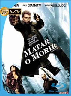 Matar O Morir 2007 HD [1080p] Latino [GoogleDrive] DizonHD