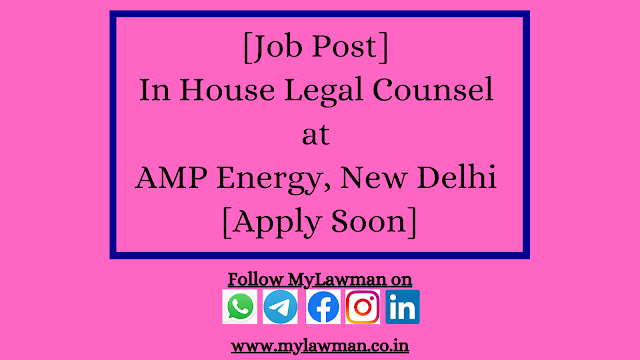 [Job Post] In House Legal Counsel at AMP Energy, New Delhi [Apply Soon]