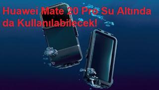 Huawei Mate 20 Pro Su Altında da Kullanılabilecek!