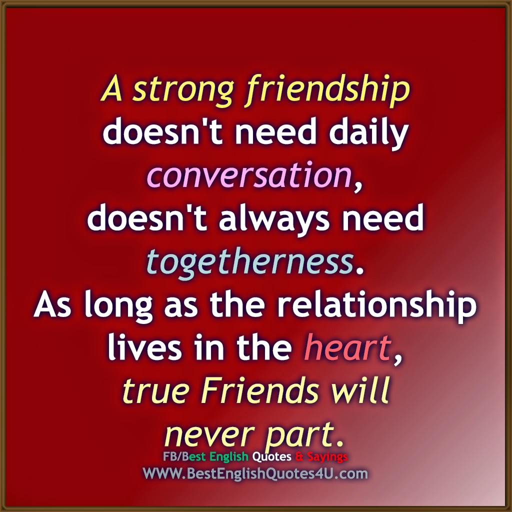 English Quotes About Friends: A Strong Friendship Doesn't Need Daily Conversation