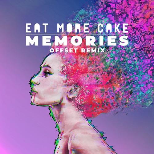 Eat More Cake Drop Offset Remix Of 'Memories'
