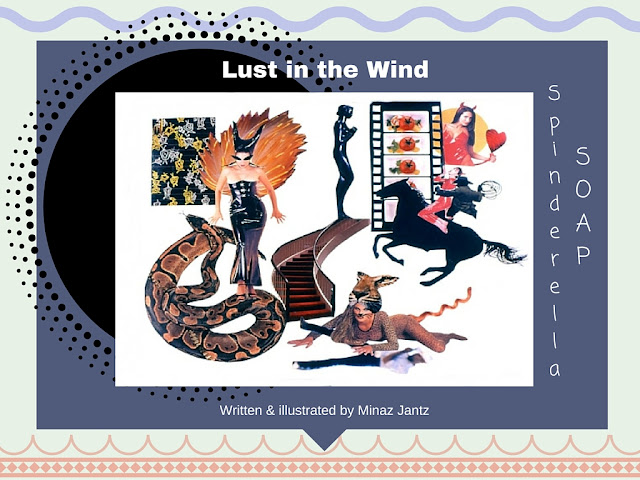 Spinderella Soap: Scene #22  Lust In The Wind illustrations by Minaz Jantz