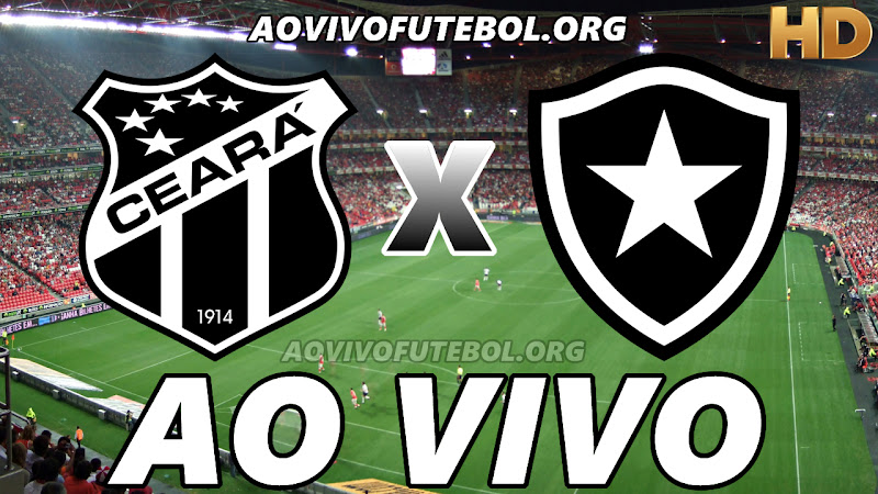 Assistir Ceará x Botafogo Ao Vivo HD