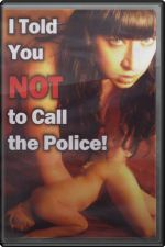 I Told You Not to Call the Police 2010