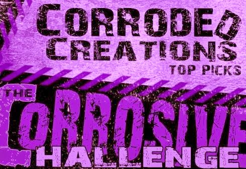 http://corrosivechallengesbyjanet.blogspot.com/2015/03/corroded-creations-winner-and-team-top_30.html