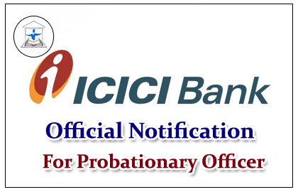 ICICI Bank Probationary Officer Recruitment Out: