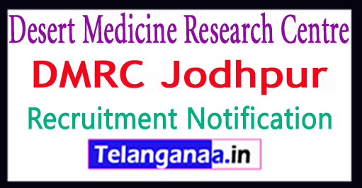 Desert Medicine Research Centre DMRC Jodhpur Recruitment Notification 2017 Apply