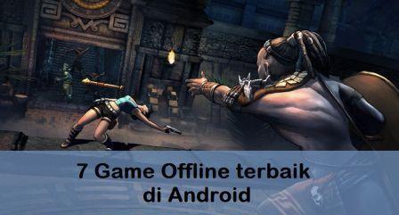 7 Game Offline terbaik di Android