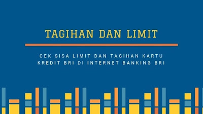 Cek Sisa Limit dan Tagihan Kartu Kredit BRI via internet banking bri