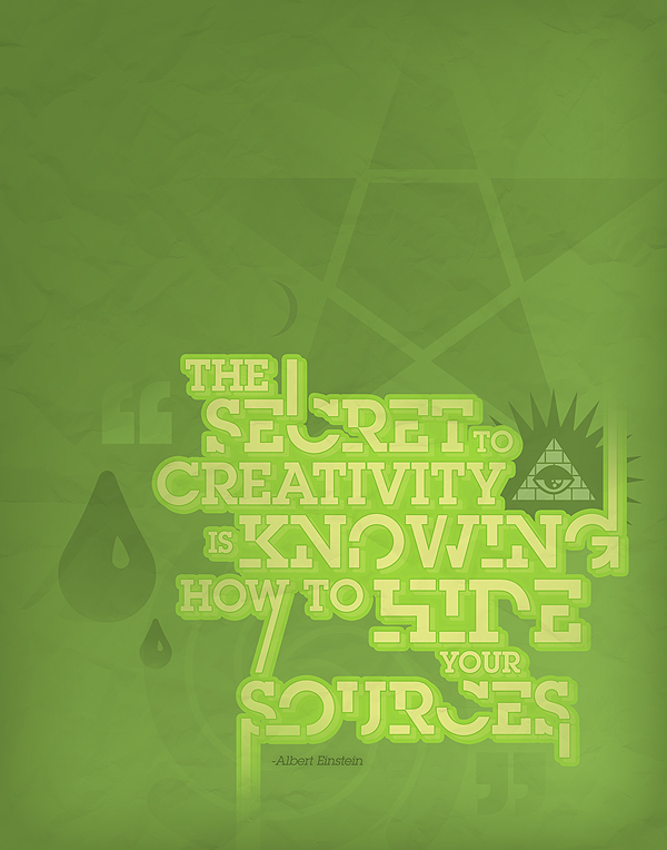 THE SECRET TO CREATIVITY IS KNOWING HOW TO HIDE YOUR SOURCES