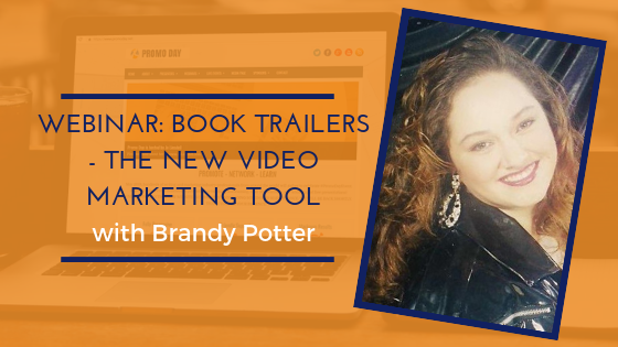 Book Trailers - The New Video Marketing Tool with Brandy Potter