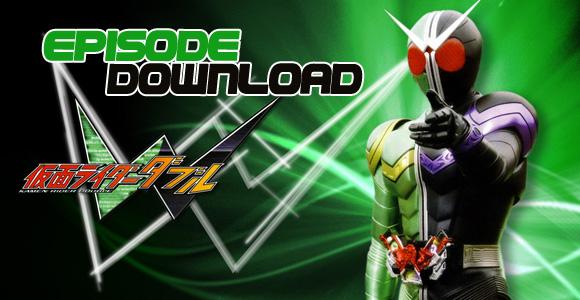Kamen Rider W Episode Download (Complete)