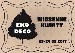 http://eko--deco.blogspot.com/2017/05/wyzwanie-wiosenne-kwiaty.html