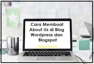 Cara Membuat About Us di Blog Wordpress dan Blogspot
