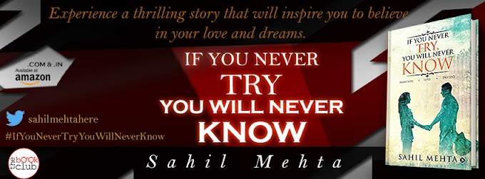 Blog Tour:  IF YOU NEVER TRY, YOU WILL NEVER KNOW by Sahil Mehta