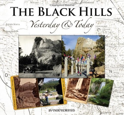 The Black Hills Yesterday and Today by Paul Horsted