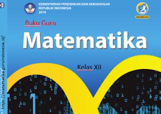 Buku Guru Matematika Wajib SMA Kelas XII Revisi 2018 ...