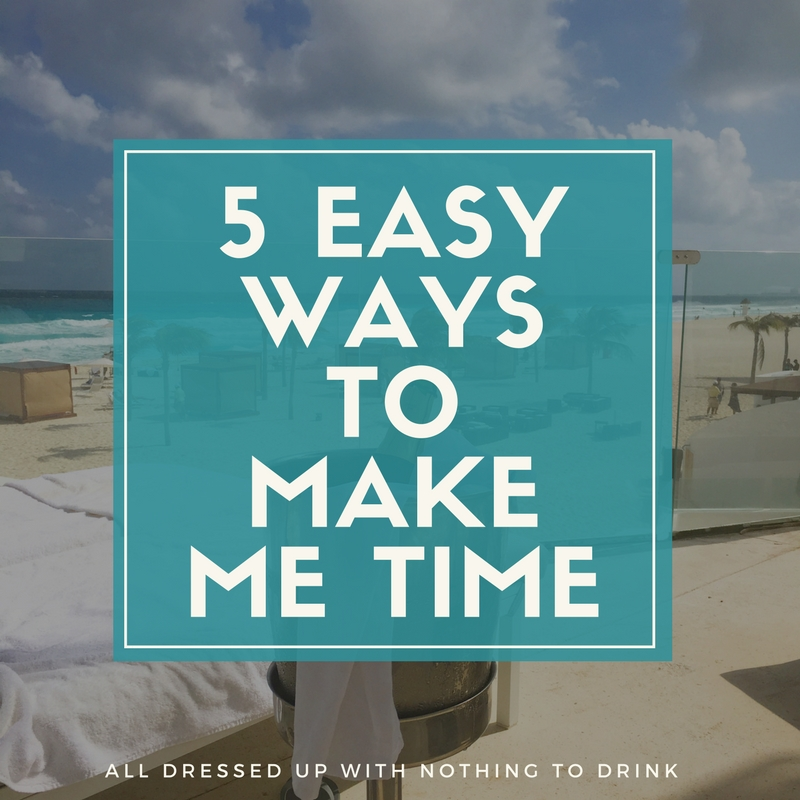 5 Easy Ways to Make Me Time