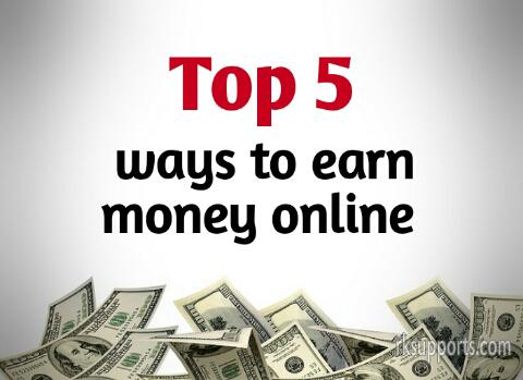 make money, make money online, online paise kamane ke tarike, online paise kamane ke top five tarike, top five ways to earn money online