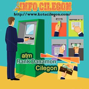 Alamat Lokasi Atm Bank Danamon Cilegon