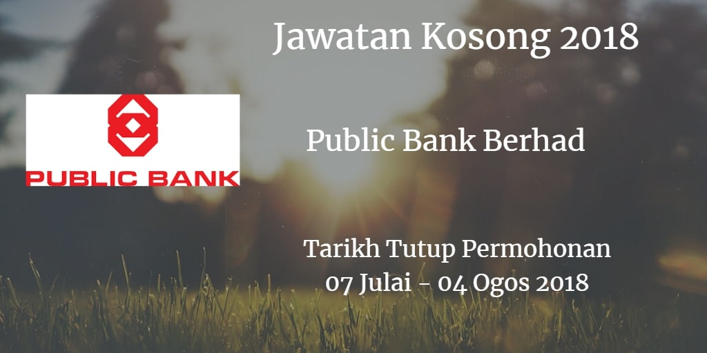 Jawatan Kosong Public Bank Berhad 07 Julai - 04 Ogos 2018