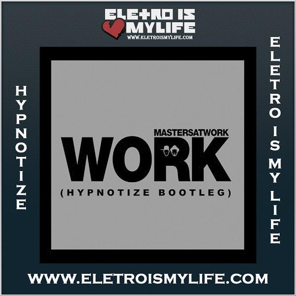 Masters of Work - Work (Hypnotize Bootleg)