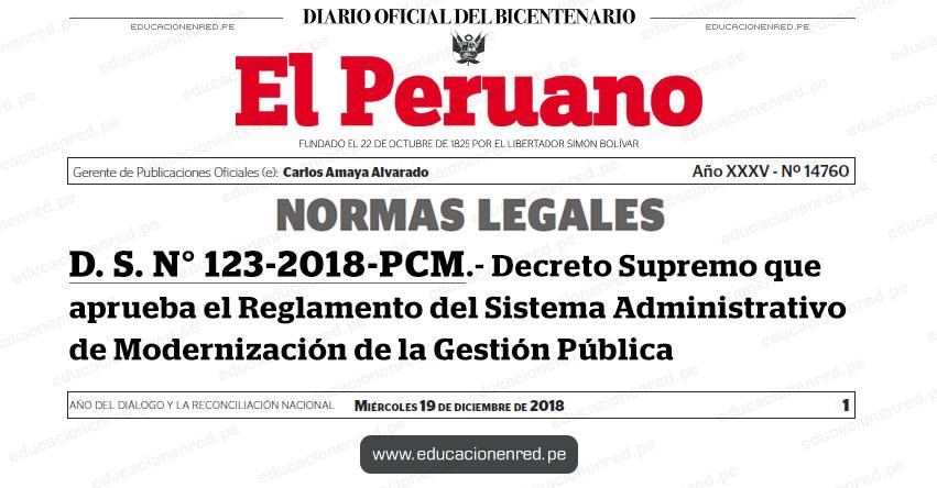 D. S. N° 123-2018-PCM - Decreto Supremo que aprueba el Reglamento del Sistema Administrativo de Modernización de la Gestión Pública - www.pcm.gob.pe