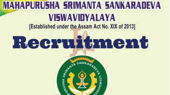 Mahapurusha Srimanta Sankaradeva Viswavidyalaya, Nagaon Recruitment